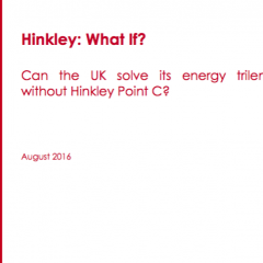 Hinkley: What If? Can the UK solve its energy trilemma without Hinkley Point C?